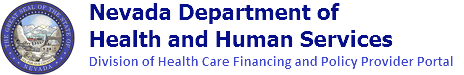 Nevada Division of Health Care Financing and Policy Provider Portal